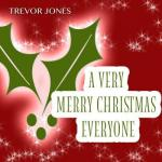 Trevor Jones- A Very Merry Christmas Everyone