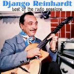 Django Reinhardt- Best Of The Radio Sessions