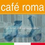 B-floor Feat Hilary Costa- Café Roma - An Italian Chill Out Experience - Double album