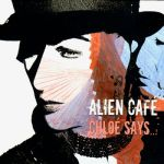 Alien Café- Chloé Says...