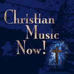 Contemporary Christian All Stars- Christian Music Now!