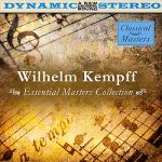 Wilhelm Kempff- Essential Masters Collection #1