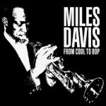 Miles Davis- From Cool To Bop - Double album