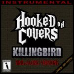Killingbird- Hooked On Covers - Singalong Versions