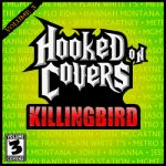 Killingbird- Hooked On Covers Vol. 3