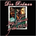 Don Redman- Jazz Classics Of The 1930s
