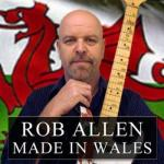 Rob Allen- Made In Wales