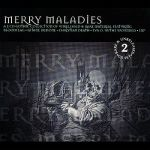 1334- Merry Maladies - Double album