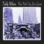 Teddy Wilson- New York City Jazz Greats