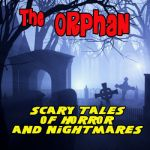 The Orphan- Scary Sounds Of Horror & Nightmares