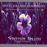 Switchblade Symphony- Serpentine Gallery - Deluxe 2005 Edition - Double album
