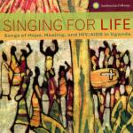 Vilimina Nakiranda & The Bakuseka Majja Group- Singing For Life: Songs Of Hope, Healing, And Hiv-aids In Uganda