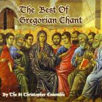 The St. Christopher Ensemble- The Best Of Gregorian Chant #1