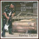 Rawley Taylor- The Country Rap