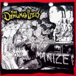 The Dehumanizers- The End Of Fucking Time Bonus Disc + The First Five Years (of Drug Use) Anthology - Double album