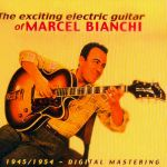 Marcel Bianchi- The Exciting Electric Guitar Of Marcel Bianchi 1945-1954 - Double album
