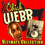 Chick Webb- The Ultimate Collection